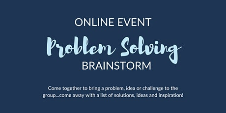 Problem Solving Brainstorm May tickets