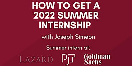 How to get a 2022 Summer Internship tickets