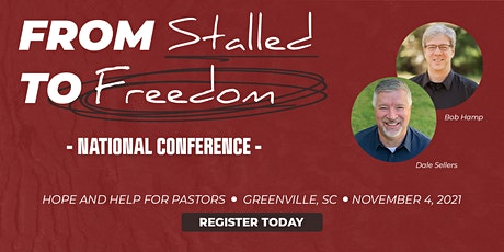 FROM STALLED TO FREEDOM National Conference - Greenville, SC tickets