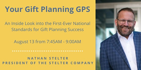 A Gift Planning GPS: Standards for Gift Planning Success w/ Nathan Stelter tickets