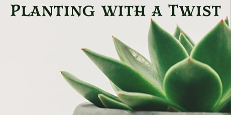 Copy of Planting with a Twist tickets
