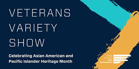 Veterans Variety Show | Asian American & Pacific Islander Heritage Month tickets