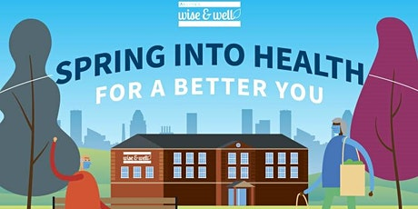 Spring Into Health For A Better You  - Wise & Well Community Health Fair tickets