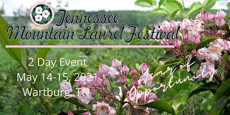 Tennessee Mountain Laurel Festival  2 Day Event  May 14-15, 2021 tickets