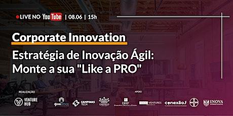 """Estratégia de Inovação Ágil: Monte a sua """"like a PRO"""" ingressos"""