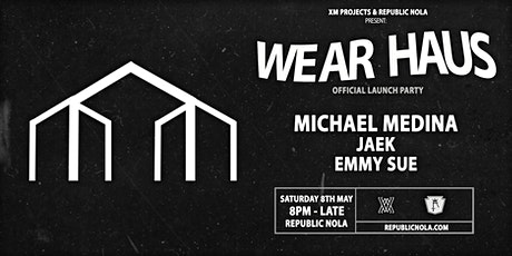 WEAR HAUS LAUNCH PARTY tickets