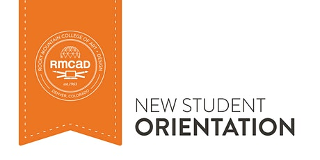 RMCAD New Student Orientation- Fall A tickets