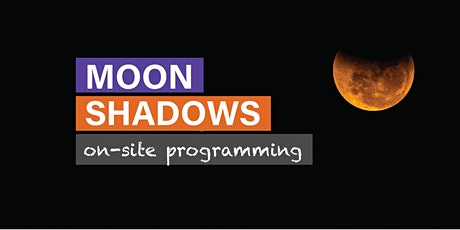 Moon Shadows – Evening Family Programming tickets