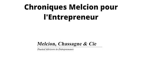 Chroniques Melcion pour l'Entrepreneur billets
