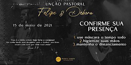 Unção Pastoral Felipe e Débora - Monte Santo NH ingressos