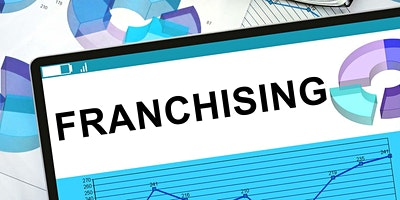 Franchising….for you, and for your business. Why, when and how…