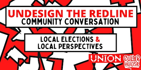 Undesign the Redline - Local Elections + Local Perspectives tickets