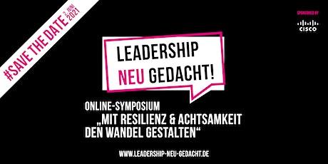 """Online-Symposium  """"Mit Resilienz & Achtsamkeit den Wandel gestalten"""" Tickets"""