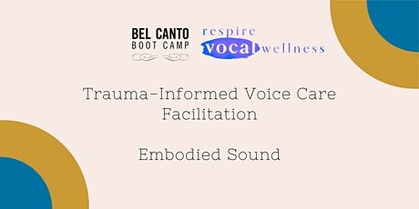 Trauma-Informed Voice Care Facilitation: Embodied Sound tickets