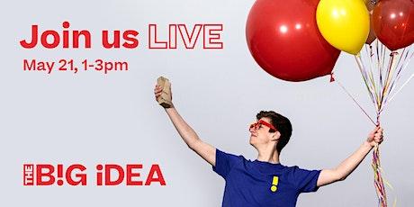 The B!G Idea Showcase Event tickets