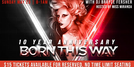 The Monster Rave: Born This Way 10 Year Anniversary Celebration! tickets