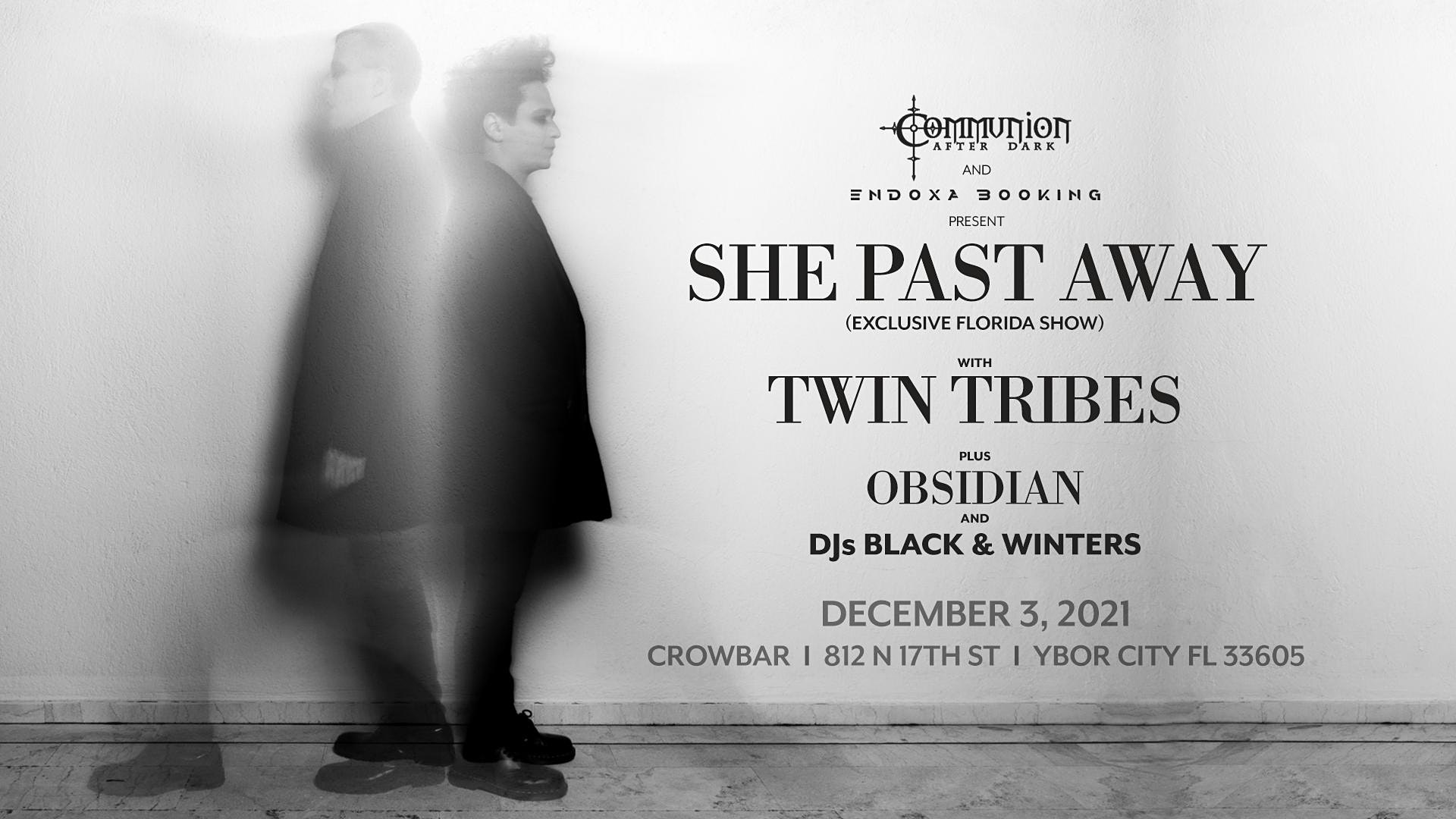 She Past Away - exclusive Florida show  Support from Twin Tribes, Obsidian, DJ Black, and DJ Winters