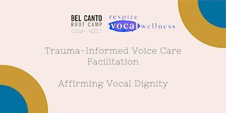 BCBC Trauma-Informed Voice Care Facilitation: Affirming Vocal Dignity tickets