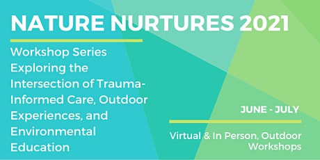 Nature Nurtures 2021: Healing in Nature - Perspectives from City Youth tickets