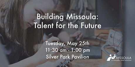Building Missoula: Talent for the Future tickets