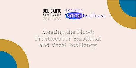 Meeting the Mood: Practices for Vocal and Emotional Resiliency tickets