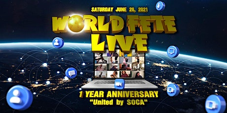 World Fete Live - 1 Year Anniversary - United By Soca tickets