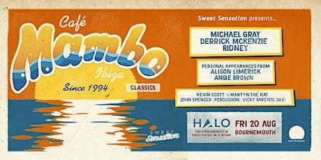 Sweet Sensation Presents Café Mambo Ibiza @ Halo Bournemouth 20th August 21 tickets