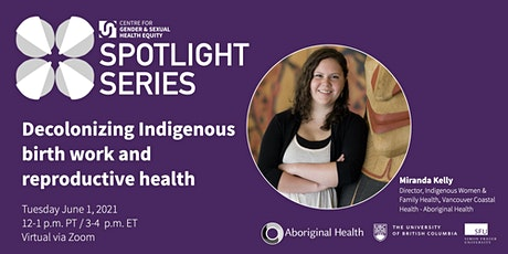 Decolonizing Indigenous birth work and reproductive health tickets