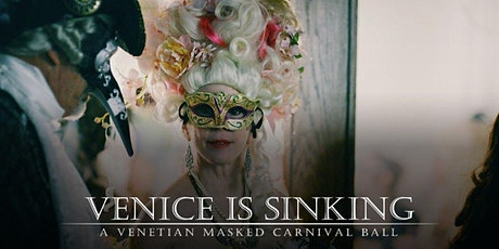 VENICE IS SINKING MASQUERADE BALL APRIL 23, 2022 (2020 Ball Re-Scheduled) tickets