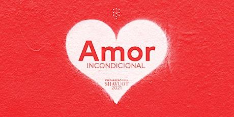 Seminário Amor Incondicional, preparação para SHAVUOT 2021 bilhetes