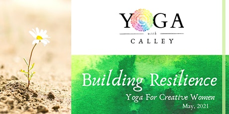 Yoga For Creative Women - Building Resilience tickets
