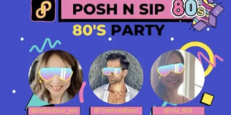 """""""Back to the 80's"""" Posh & Sip, Sat. May 15th tickets"""