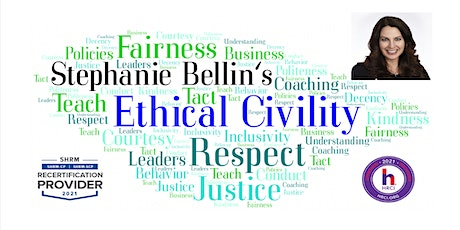 """Stephanie Bellin's """"Promoting Ethical Civility Within Your Team"""" tickets"""