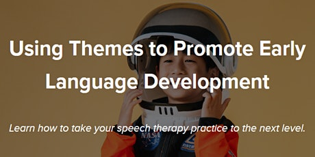 Using Themes to Promote Early Language Development tickets