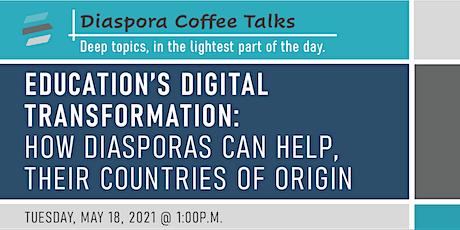 Cafecito con la Diáspora: Transformación Digital de la Educación tickets