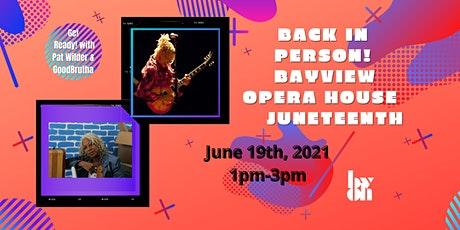 JUNETEENTH at BVOH with Pat Wilder and GoodBrutha tickets