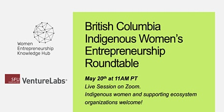 British Columbia Indigenous Women's Entrepreneurship Roundtable tickets