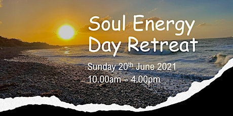 Copy of Soul Energy Relaxation Day Retreat - 20th  June 2021 tickets