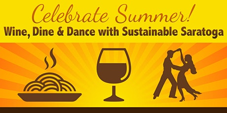 Celebrate Summer! Wine, Dine & Dance with Sustainable Saratoga tickets