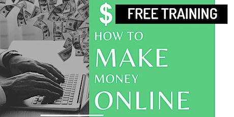 Online Training: How to Make Money Online 2021 tickets
