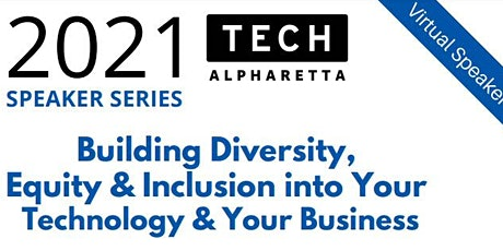Building Diversity, Equity & Inclusion into Your Technology & Business? tickets