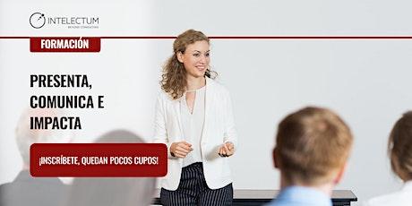 Presenta, Comunica e Impacta entradas