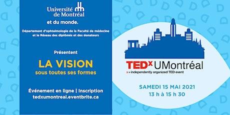 TEDxUMontréal | Thème : la vision sous toutes ses formes billets