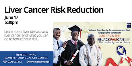 Liver Cancer Risk Reduction: FDA National Black Family Cancer Awareness tickets