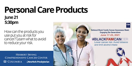 Personal Care Products: FDA National Black Family Cancer Awareness tickets