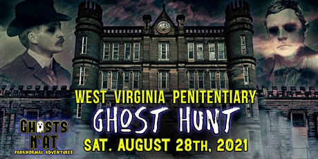 West Virginia Penitentiary Ghost Hunt with Ghosts N'at |  August 28th 2021 tickets