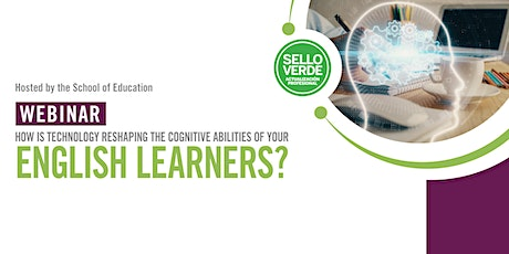 Sello verde: Technology and the cognitive abilities of the English learners tickets