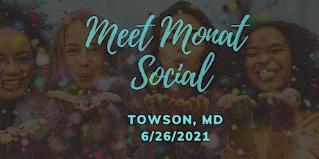 Meet Monat Social (Towson, MD) tickets