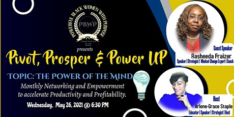 Pivot, Prosper and Power UP	   with PBWP tickets