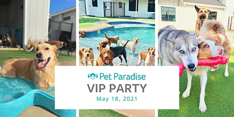 Pet Paradise Fleming Island - VIP Party tickets